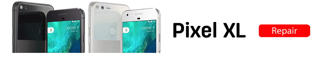 pixelXL Pixel XL Repair