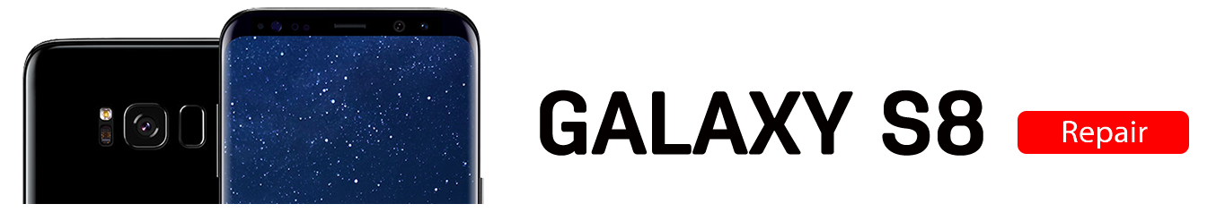 S8 Galaxy S8 Repairs