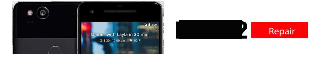 pixel2 Pixel 2 Repairs